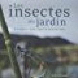 Les insectes au jardin : En quête d'un jardin écologique de la marque Traduit de l'américain par Jean-René Dastugue image 0 produit